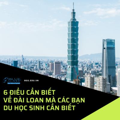6 điều cần biết về Đài Loan mà các bạn du học sinh cần biết