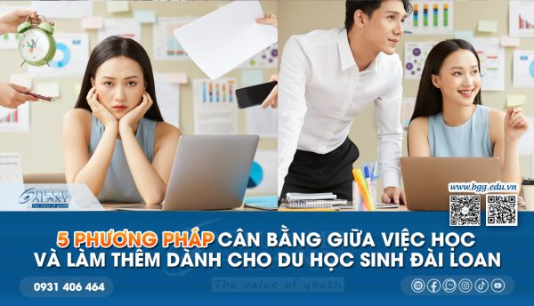 5 phương pháp cân bằng giữa việc học và làm thêm dành cho du học sinh Đài Loan